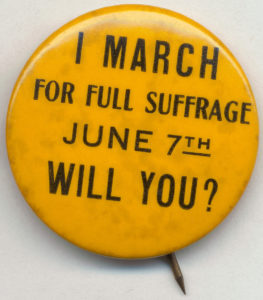 """""""I March for Full Suffrage"""" Button"""